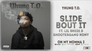 Yhung T.O. - Slide Bout It Ft. Lil Sheik & ShooterGang Kony